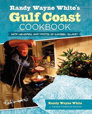 Randy Wayne White's Gulf Coast Cookbook By White, Randy Wayne